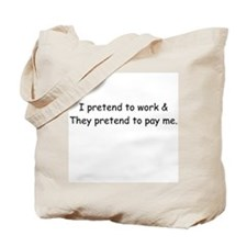I Pretend to Work Tote Bag