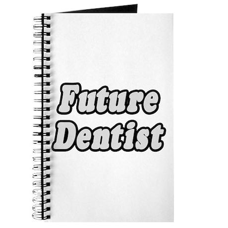 """""""Future Dentist"""" Journal"""