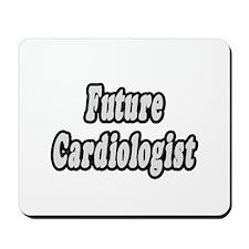 """""""Future Cardiologist"""" Mousepad"""