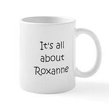 Roxanne name Mug