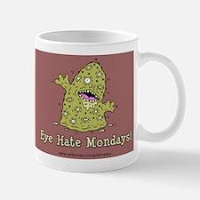Eye Hate Mondays (mug)