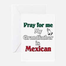 Pray for me my grandfather is Mexican Greeting Car