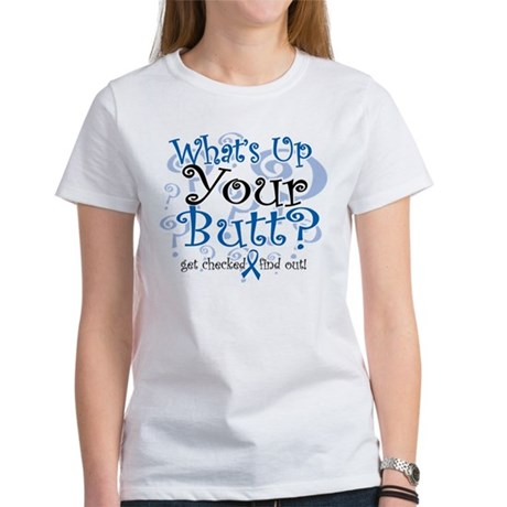 What's Up Your Butt? Women's T-Shirt