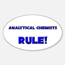 Analytical Chemists Rule! Oval Decal