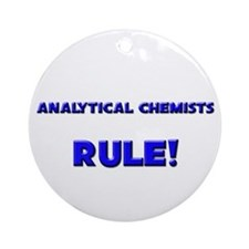 Analytical Chemists Rule! Ornament (Round)