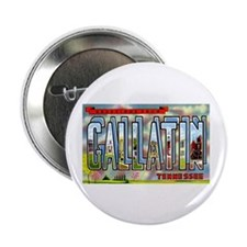 """Gallatin Tennessee Greetings 2.25"""" Button (10 pack"""