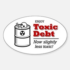 'Enjoy Toxic Debt' Oval Decal
