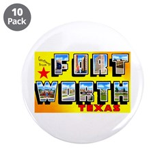 """Fort Worth Texas Greetings 3.5"""" Button (10 pack)"""