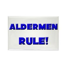 Aldermen Rule! Rectangle Magnet