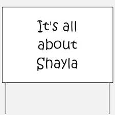 Cool Shayla name Yard Sign