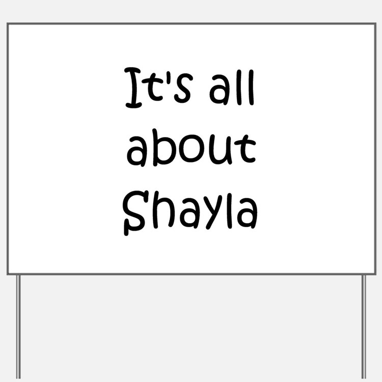 Cute Shayla Yard Sign