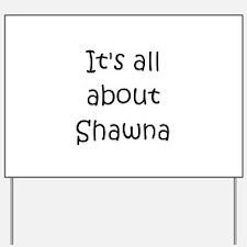 Cool Name shawna Yard Sign