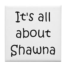 Funny Shawna Tile Coaster