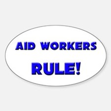 Aid Workers Rule! Oval Decal
