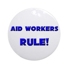 Aid Workers Rule! Ornament (Round)