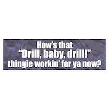 Drill, Baby, Drill Bumper Bumper Sticker