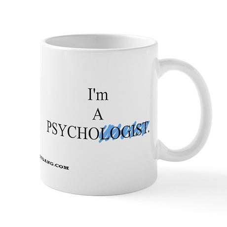 I'm a psycho-logist!