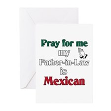 Pray for me my father-in-law is Mexican Greeting C