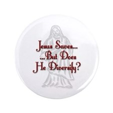 "Jesus Saves...But... 3.5"" Button"