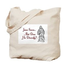 Jesus Saves...But... Tote Bag