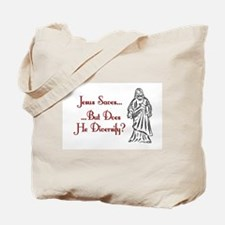 Jesus Saves...But... Tote Bag