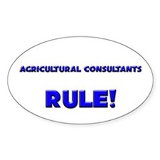 Agricultural Consultants Rule! Oval Decal