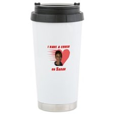 I have a crush on Sarah (with Travel Mug