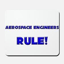 Aerospace Engineers Rule! Mousepad