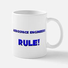 Aerospace Engineers Rule! Mug