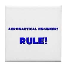 Aeronautical Engineers Rule! Tile Coaster