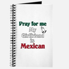 Pray for me my girlfriend is Mexican Journal