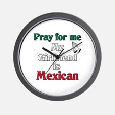 Pray for me my girlfriend is Mexican Wall Clock