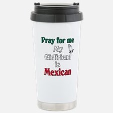 Pray for me my girlfriend is Mexican Travel Mug