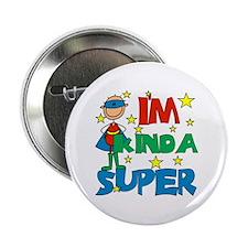 """I'm Kinda Super 2.25"""" Button"""