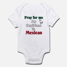 Pray for me my boyfriend is Mexican Infant Bodysui
