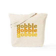 Gobble Gobble Gobble Tote Bag