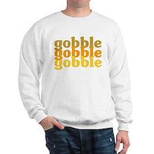 Gobble Gobble Gobble Sweatshirt