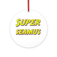 Super seamus Ornament (Round)