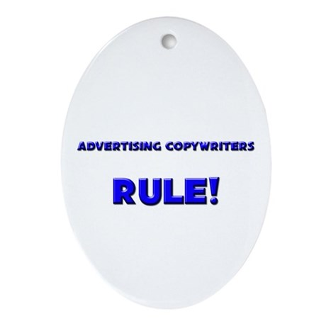 Advertising Copywriters Rule! Oval Ornament