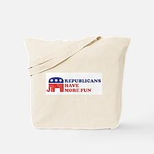 Republicans have more fun Tote Bag