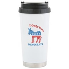 I only date democrats Travel Coffee Mug