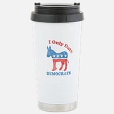 I only date democrats Travel Mug