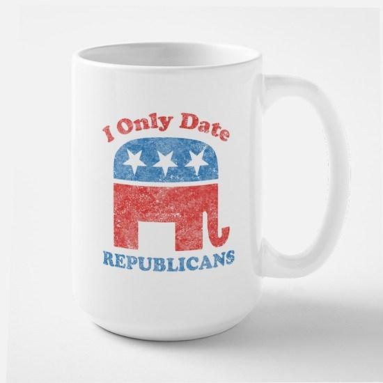 I only date republicans Large Mug