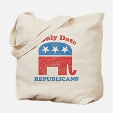 I only date republicans Tote Bag