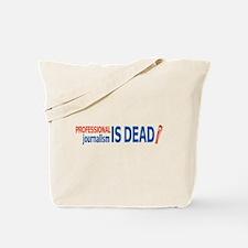 Journalism is Dead Tote Bag