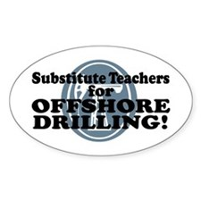 Substitute Teachers For Offshore Drilling Decal