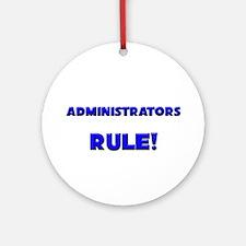 Administrators Rule! Ornament (Round)