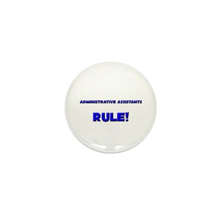Administrative Assistants Rule! Mini Button