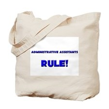 Administrative Assistants Rule! Tote Bag