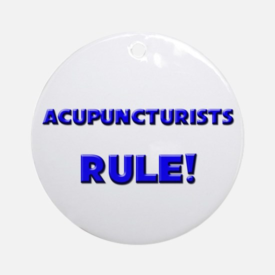 Acupuncturists Rule! Ornament (Round)